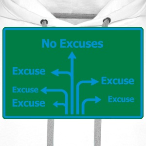 No Excuses Road Sign (Success) T-Shirts - Men's Premium Hoodie