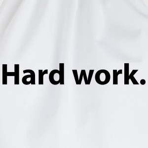 Hard work. Quote T-Shirts - Drawstring Bag