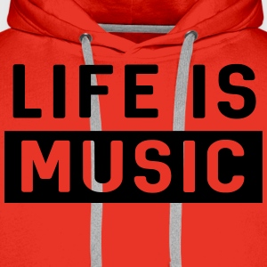 Life is Music T-Shirts - Men's Premium Hoodie