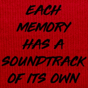 Each memory has a soundtrack of its own T-Shirts - Winter Hat