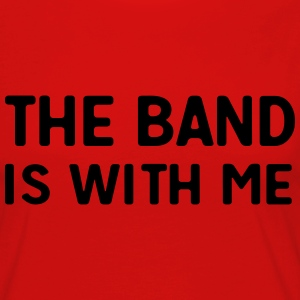 The band is with me T-Shirts - Women's Premium Longsleeve Shirt