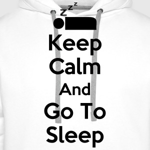 Keep Calm And Go To Sleep T-Shirts - Men's Premium Hoodie