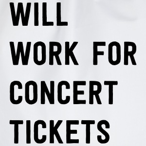 Will work for concert tickets T-Shirts - Drawstring Bag