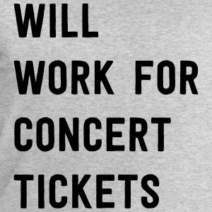 Will work for concert tickets T-Shirts - Men's Sweatshirt by Stanley & Stella