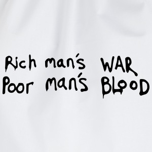 Rich man's WAR, Poor man's BLOOD Quote Hoodies & Sweatshirts - Drawstring Bag
