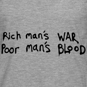 Rich man's WAR, Poor man's BLOOD Quote Hoodies & Sweatshirts - Men's Premium Longsleeve Shirt