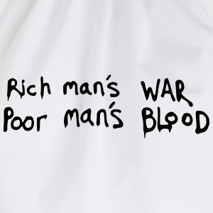 Rich man's WAR, Poor man's BLOOD Quote T-Shirts - Drawstring Bag