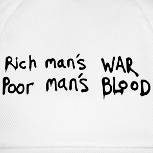 Rich man's WAR, Poor man's BLOOD Quote T-Shirts - Baseball Cap