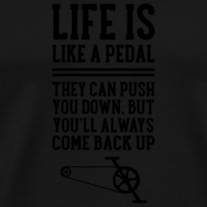 Cyclist | Life Is Like A Pedal Mugs & Drinkware - Men's Premium T-Shirt