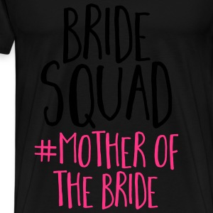 Bride Squad Mother Bride Toppar - Premium-T-shirt herr