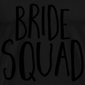 Bride Squad Hen Party  Toppar - Premium-T-shirt herr