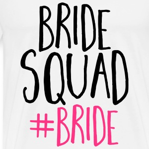 Bride Squad Bride Tops - Men's Premium T-Shirt