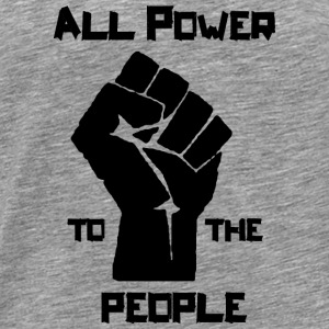 ALL POWER TO THE PEOPLE Sportbekleidung - Männer Premium T-Shirt