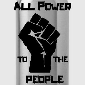 ALL POWER TO THE PEOPLE T-Shirts - Trinkflasche