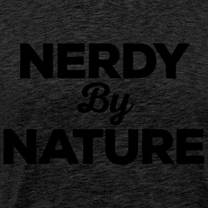 Nerdy By Nature Funny Quote Pullover & Hoodies - Männer Premium T-Shirt