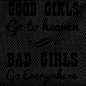 Good girls go to heaven. Bad girls go everywhere T-Shirts - Kids' Backpack