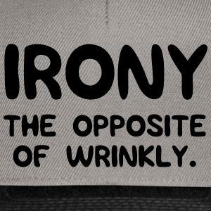 Irony. The opposite of wrinkly T-Shirts - Snapback Cap