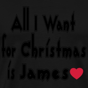 ↷♥All I want for Christmas is James Long sleev - Men's Premium T-Shirt