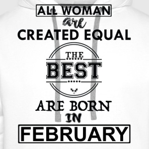 BEST ARE BORN IN FEBRUARY T-Shirts - Men's Premium Hoodie