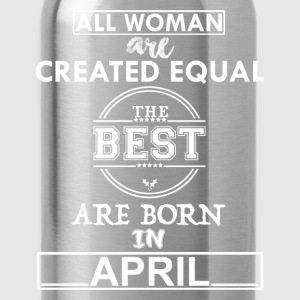 THE BEST ARE BORN IN APRIL T-Shirts - Water Bottle