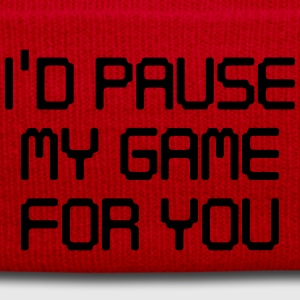 I'd pause my game for you T-Shirts - Winter Hat