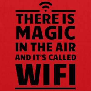 There is magic in the air it's called wifi T-Shirts - Tote Bag
