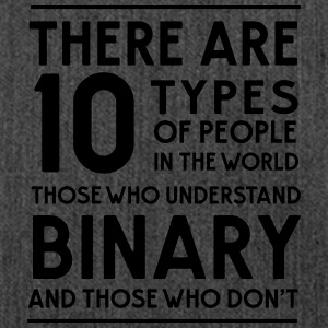 10 types of people Binary and those who don't T-Shirts - Shoulder Bag made from recycled material
