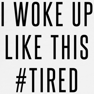 I woke up like this #tired Kopper & tilbehør - Premium T-skjorte for menn