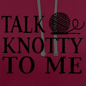 Talk knotty to me T-Shirts - Contrast Colour Hoodie