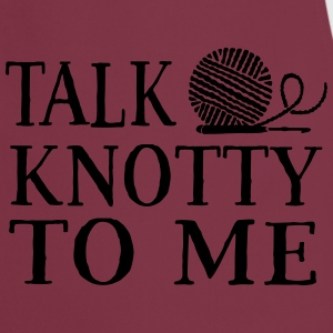 Talk knotty to me T-Shirts - Cooking Apron