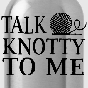Talk knotty to me T-Shirts - Water Bottle