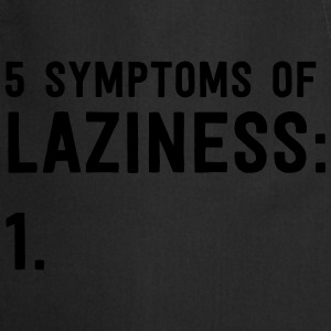 5 Symptoms of Laziness T-Shirts - Cooking Apron