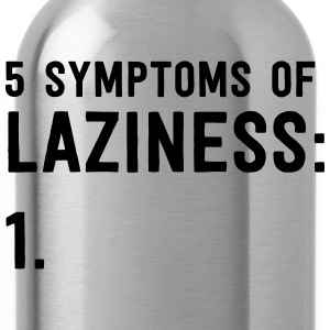 5 Symptoms of Laziness T-Shirts - Water Bottle