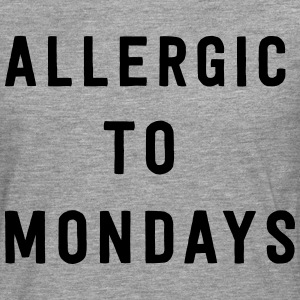 Allergic to Mondays T-Shirts - Men's Premium Longsleeve Shirt
