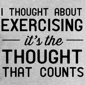 Thought about exercising. Thought that counts T-Shirts - Men's Sweatshirt by Stanley & Stella