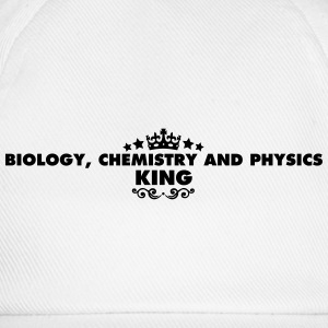biology chemistry and physics king 2015 - Baseball Cap