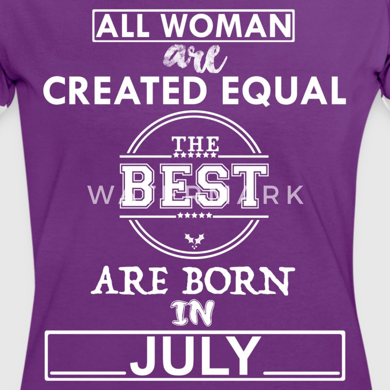 THE BEST ARE BORN IN JULY T-Shirts - Women's Ringer T-Shirt