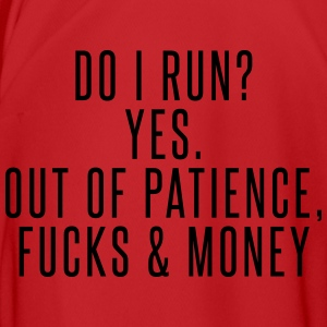 Do I run? Yes. Out of patience, fucks & money Mugs & Drinkware - Men's Football Jersey