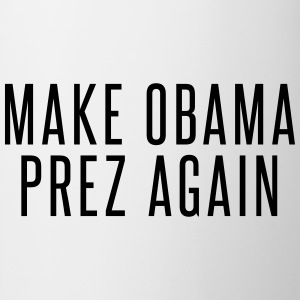Make obama prez again T-Shirts - Mug