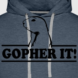 Gopher it! T-Shirts - Men's Premium Hoodie