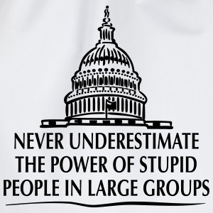 TRUMP: Stupid People in Large Groups T-Shirts - Drawstring Bag