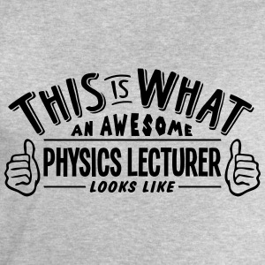 awesome physics lecturer looks like pro  - Men's Sweatshirt by Stanley & Stella