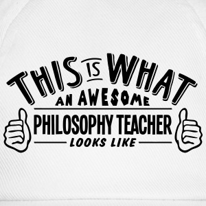awesome philosophy teacher looks like pr - Baseball Cap