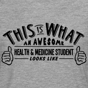 awesome health  medicine student looks l - Men's Premium Longsleeve Shirt