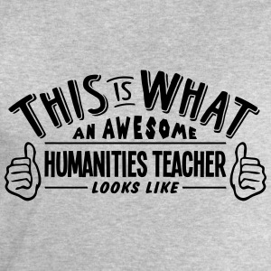 awesome humanities teacher looks like pr - Men's Sweatshirt by Stanley & Stella