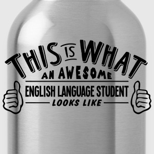 awesome english language student looks l - Water Bottle