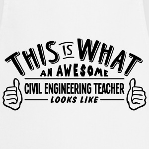awesome civil engineering teacher looks  - Cooking Apron