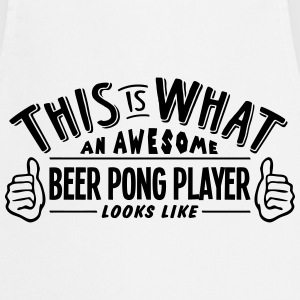 awesome beer pong player looks like pro  - Cooking Apron