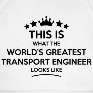 transport engineer world greatest looks  - Baseball Cap