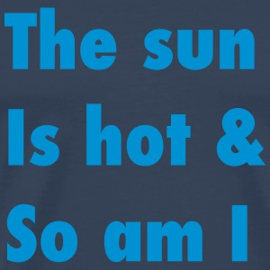 The sun is hot & so am I Tröjor - Premium-T-shirt herr